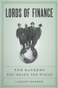 """Cover of """"Lords of Finance: The Bankers W..."""